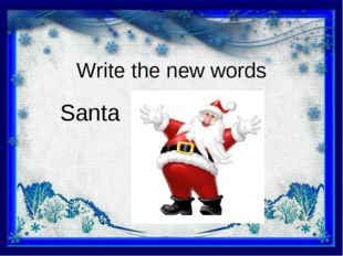 Write the new words Santa