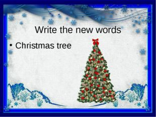 Write the new words Christmas tree