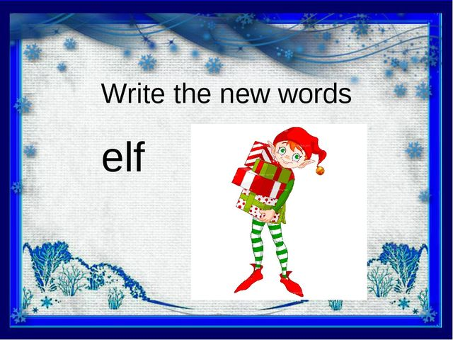 Write the new words elf