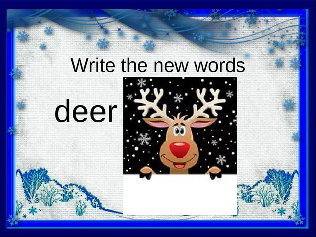 Write the new words deer