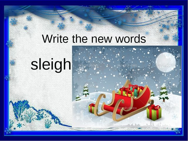 Write the new words sleigh