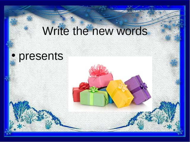 Write the new words presents