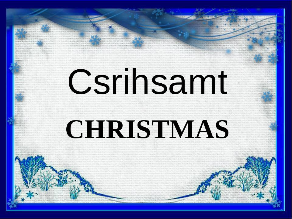 CHRISTMAS Csrihsamt