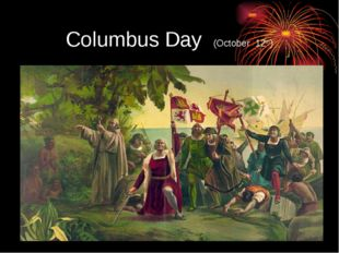 Columbus Day (October 12th)