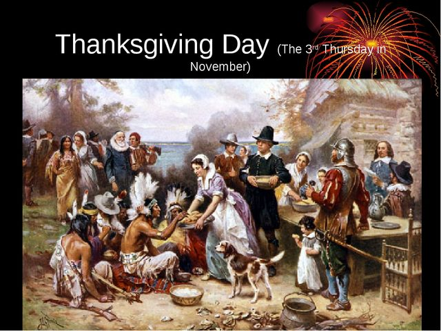 Thanksgiving Day (The 3rd Thursday in November)