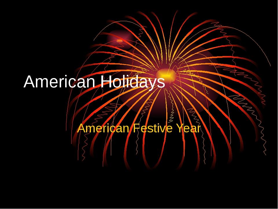 American Holidays American Festive Year