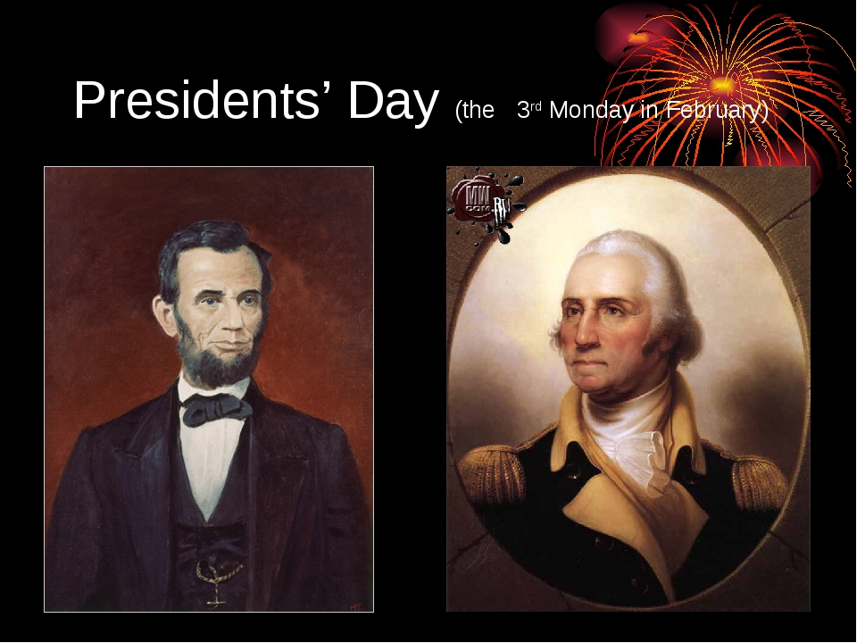 Presidents' Day (the 3rd Monday in February)