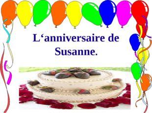 L'anniversaire de Susanne.
