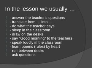 In the lesson we usually … - answer the teacher's questions - translate from