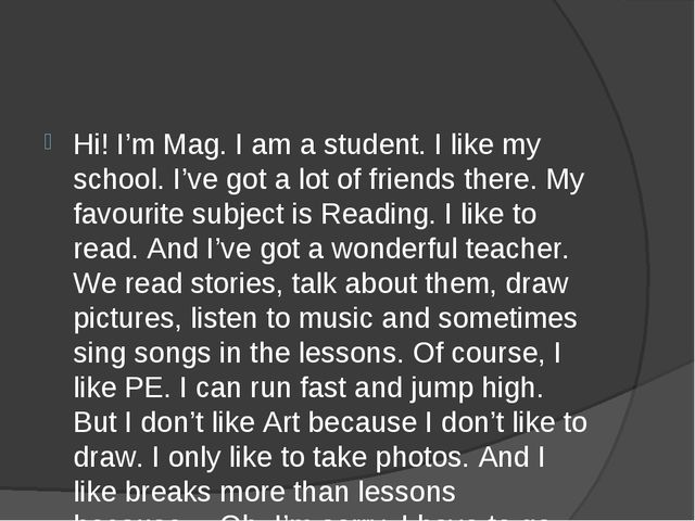 Hi! I'm Mag. I am a student. I like my school. I've got a lot of friends ther...