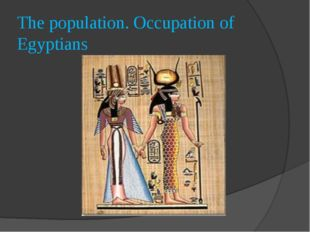 The population. Occupation of Egyptians