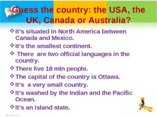 Guess the country: the USA, the UK, Canada or Australia? It's situated in Nor