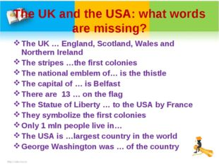 The UK and the USA: what words are missing? The UK … England, Scotland, Wales