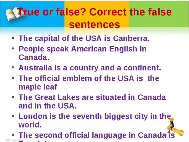 True or false? Correct the false sentences The capital of the USA is Canberra...