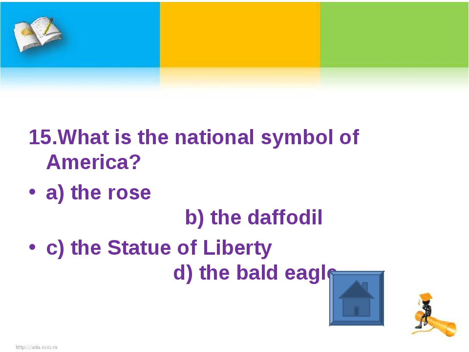 15.What is the national symbol of America? a) the rose b) the daffodil c) the...