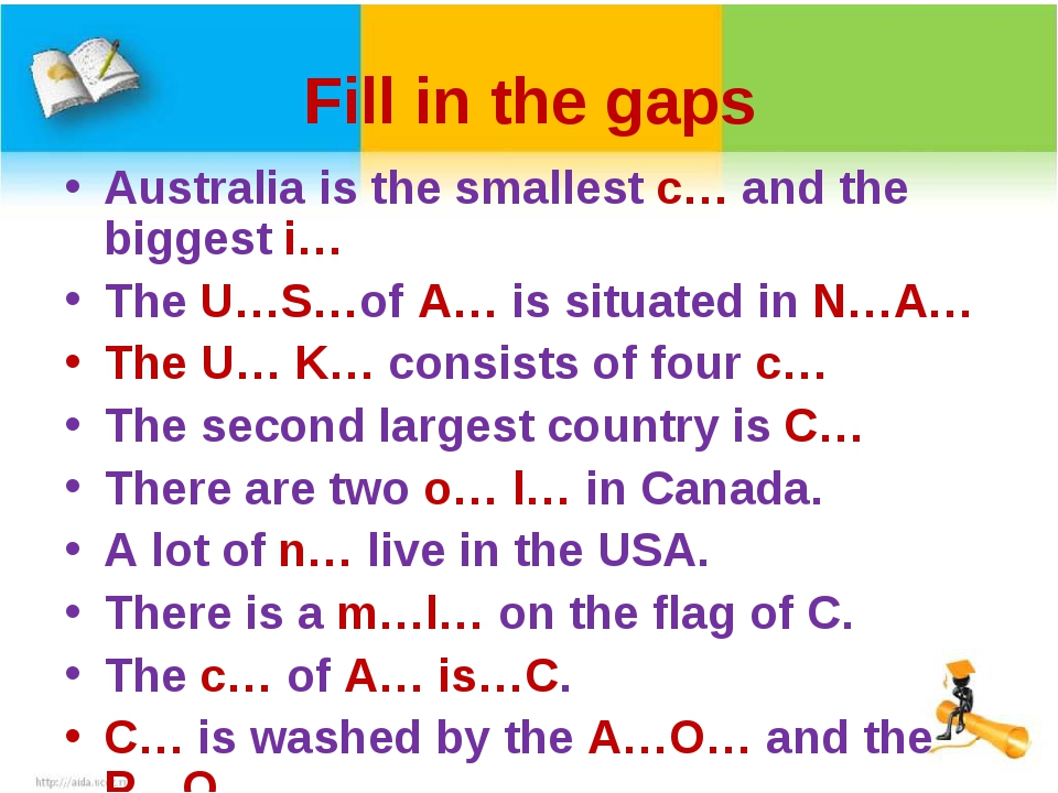 Fill in the gaps Australia is the smallest c… and the biggest i… The U…S…of A...