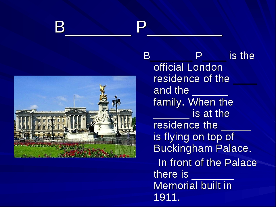 B_______ P________ B_______ P____ is the official London residence of the ___...