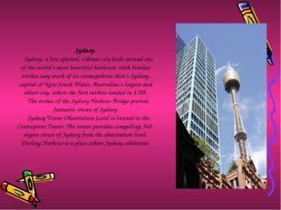 Sydney. Sydney, a free spirited, vibrant city built around one of the world's