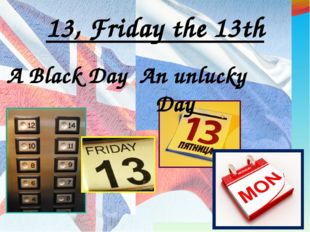 13, Friday the 13th A Black Day An unlucky Day