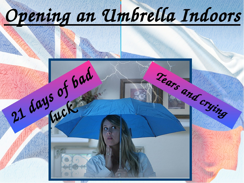 Opening an Umbrella Indoors 21 days of bad luck Tears and crying
