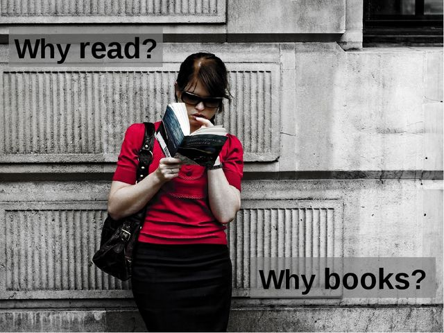 Why read? Why books?