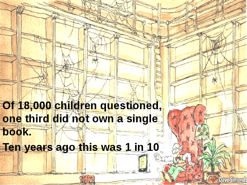 Of 18,000 children questioned, one third did not own a single book. Ten years...
