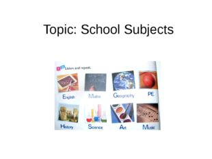 Topic: School Subjects