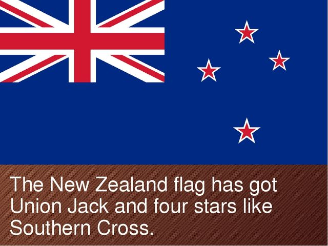 The New Zealand flag has got Union Jack and four stars like Southern Cross.