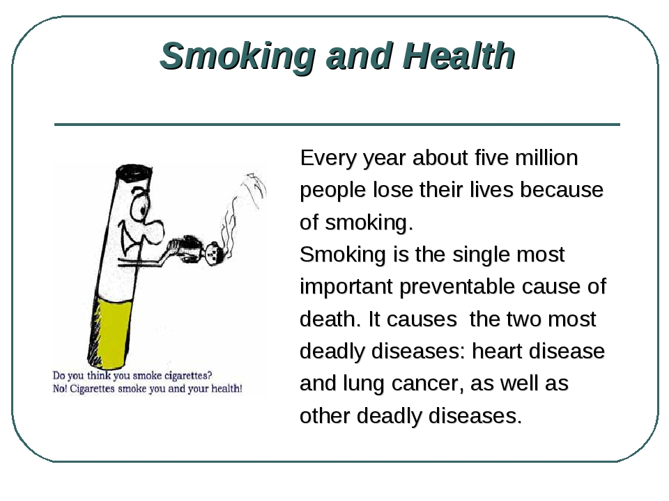 Smoking and Health Every year about five million people lose their lives bec...