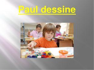 Paul dessine
