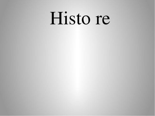 Histo re