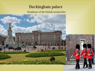 Buckingham palace Residence of the British monarchies 