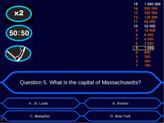 Question 5. What is the capital of Massachusetts? А. St. Louis D. New York B....