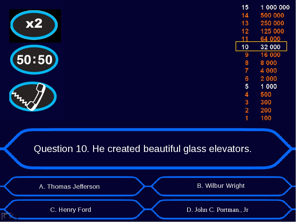 Question 10. He created beautiful glass elevators. А. Thomas Jefferson D. Joh...