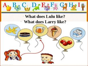 What does Lulu like? What does Larry like?
