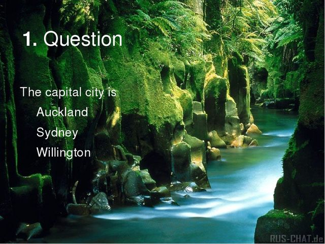 1. Question The capital city is Auckland Sydney Willington