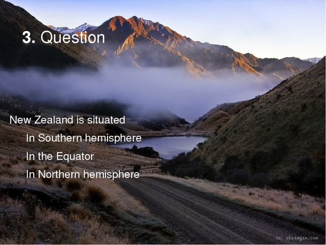 3. Question New Zealand is situated In Southern hemisphere In the Equator In...