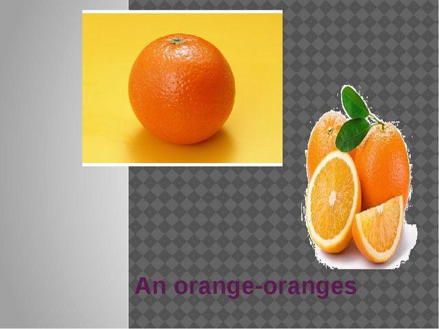 An orange-oranges
