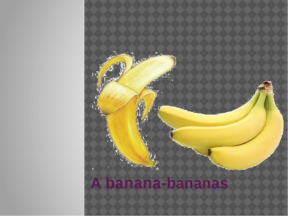 A banana-bananas