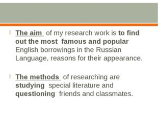 The aim of my research work is to find out the most famous and popular Engli