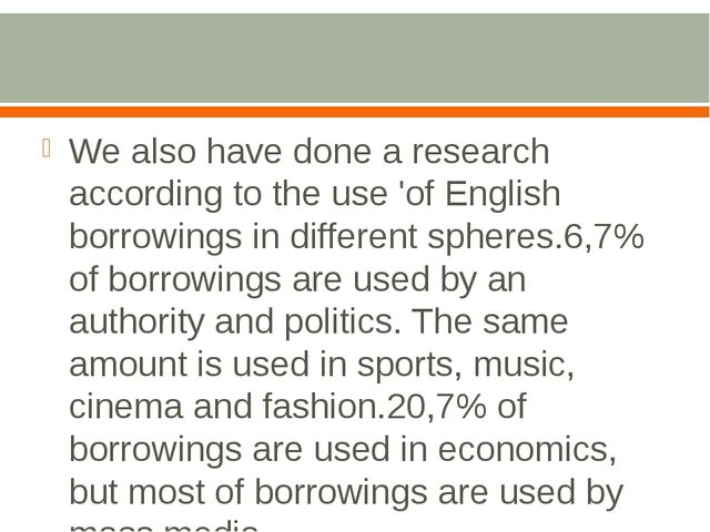 We also have done a research according to the use 'of English borrowings in...