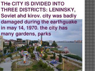 THe CITY IS DIVIDED INTO THREE DISTRICTS: LENINSKY, Soviet ahd kirov. city wa