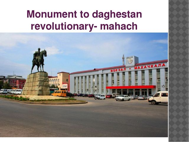 Monument to daghestan revolutionary- mahach daKhadaev. The city was named aft...