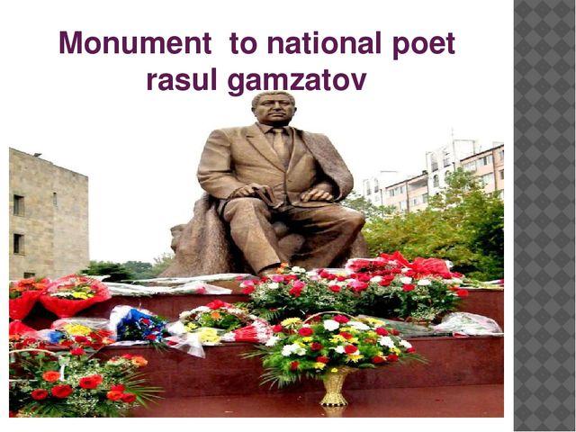 Monument to national poet rasul gamzatov