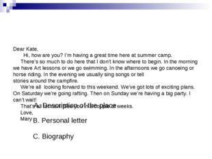 A. Description of the place B. Personal letter C. Biography Dear Kate, Hi, ho