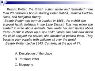 A. Description of the place B. Personal letter C. Biography Beatrix Potter, t