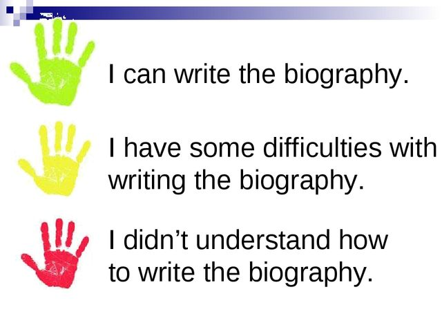 I can write the biography. I have some difficulties with writing the biograph...