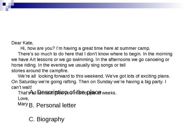 A. Description of the place B. Personal letter C. Biography Dear Kate, Hi, ho...