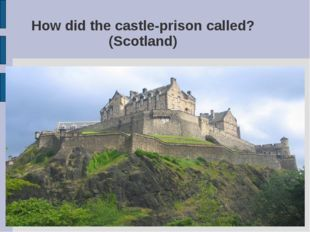 How did the castle-prison called? (Scotland)