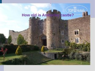 How old is Amberley castle?